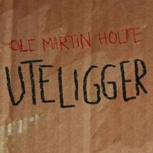 Uteligger (lydbok) av Ole Martin Holte