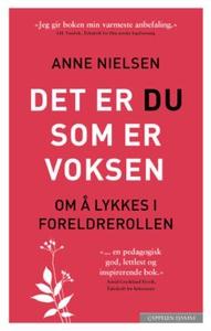 Det er du som er voksen (ebok) av Anne Nielse