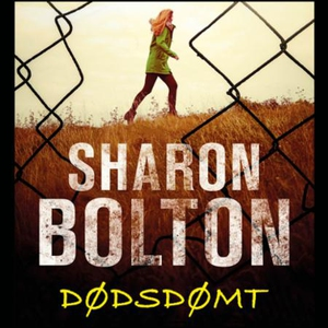 Dødsdømt (lydbok) av Sharon Bolton
