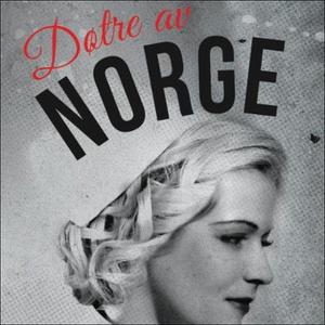 Døtre av Norge (lydbok) av Gunhild M. Haugnes