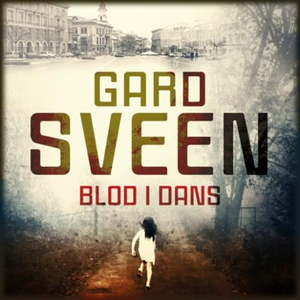 Blod i dans (lydbok) av Gard Sveen