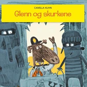 Glenn og skurkene (lydbok) av Camilla Kuhn