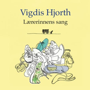 Lærerinnens sang (lydbok) av Vigdis Hjorth