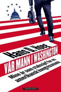 Vår mann i Washington (ebok) av Hans D. Høeg