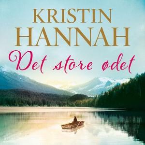 Det store ødet (lydbok) av Kristin Hannah