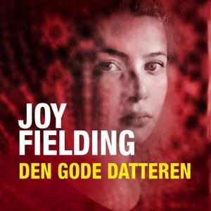 Den gode datteren (lydbok) av Joy Fielding