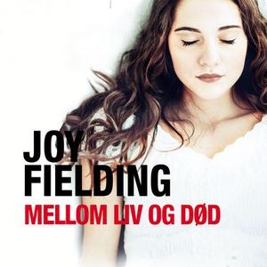Mellom liv og død (lydbok) av Joy Fielding