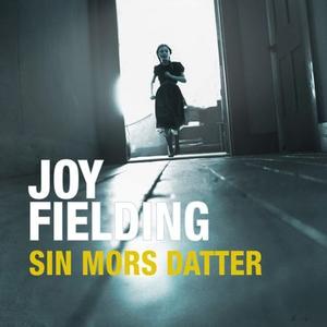 Sin mors datter (lydbok) av Joy Fielding