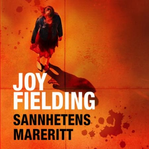 Sannhetens mareritt (lydbok) av Joy Fielding