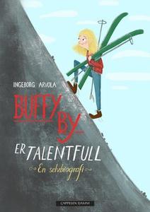 Buffy By er talentfull (ebok) av Ingeborg Arv