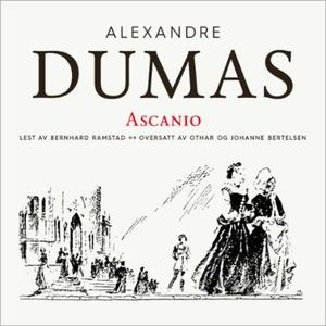 Ascanio (lydbok) av Dumas, Alexandre, d.e.