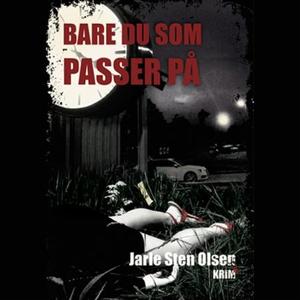 Bare du som passer på (lydbok) av Jarle Sten