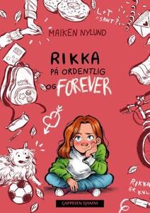 Rikka på ordentlig og forever (ebok) av Maike