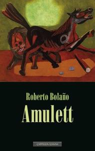 Amulett (ebok) av Roberto Bolaño