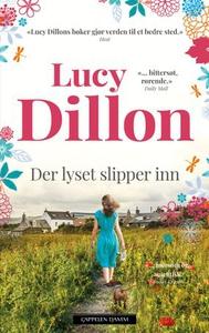 Der lyset slipper inn (ebok) av Lucy Dillon