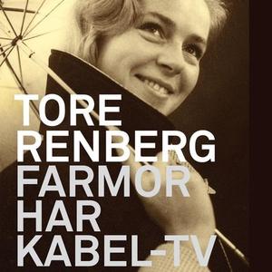 Farmor har kabel-tv (lydbok) av Tore Renberg