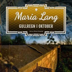 Gullregn i oktober (lydbok) av Maria Lang