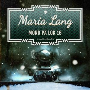 Mord på lok 16 (lydbok) av Maria Lang