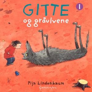 Gitte og gråulvene (lydbok) av Pija Lindenbau