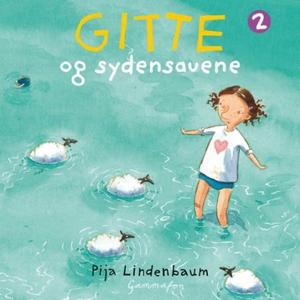 Gitte og sydensauene (lydbok) av Pija Lindenb
