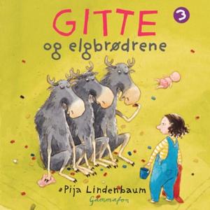 Gitte og elgbrødrene (lydbok) av Pija Lindenb