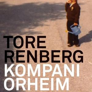 Kompani Orheim (lydbok) av Tore Renberg