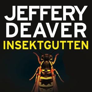Insektgutten (lydbok) av Jeffery Deaver