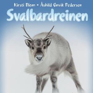 Svalbardreinen (lydbok) av Kirsti Blom, Åshil
