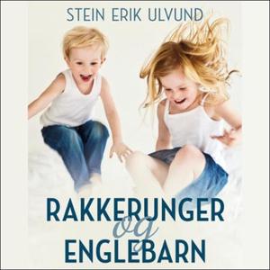 Rakkerunger og englebarn (lydbok) av Stein Er