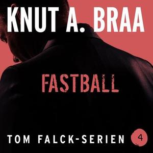 Fastball (lydbok) av Knut Arnljot Braa