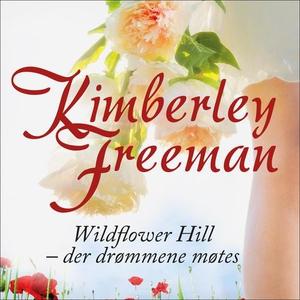 Wildflower Hill (lydbok) av Kimberley Freeman