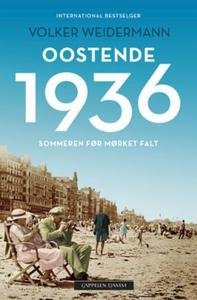 Oostende 1936 (ebok) av Volker Weidermann