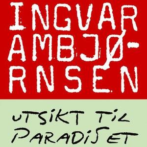 Utsikt til paradiset (lydbok) av Ingvar Ambjø