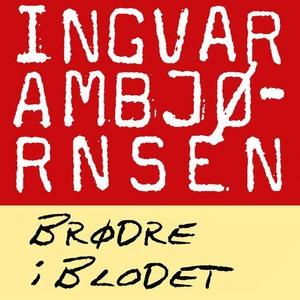 Brødre i blodet (lydbok) av Ingvar Ambjørnsen