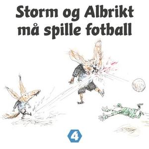 Storm og Albrikt må spille fotball (lydbok) a
