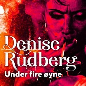 Under fire øyne (lydbok) av Denise Rudberg