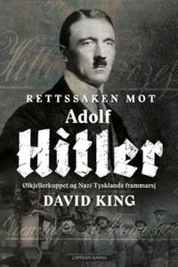 Rettssaken mot Adolf Hitler (ebok) av David K