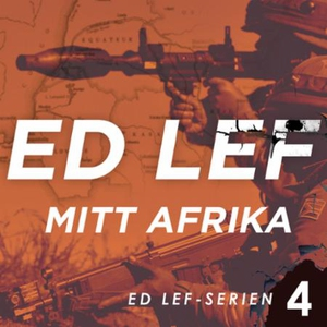 Mitt Afrika (lydbok) av Edouard Lefevre