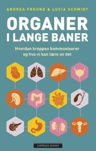 Organer i lange baner (ebok) av Andrea Freund