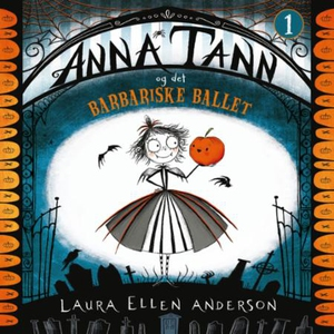 Anna Tann og det barbariske ballet (lydbok) a