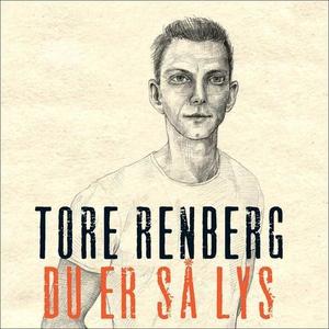 Du er så lys (lydbok) av Tore Renberg