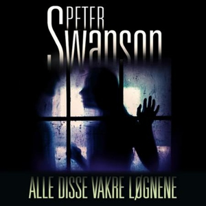 Alle disse vakre løgnene (lydbok) av Peter Sw