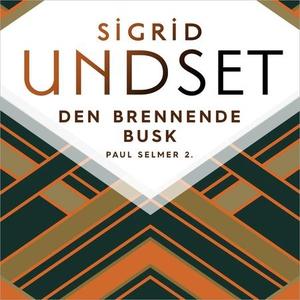 Den brennende busk (lydbok) av Sigrid Undset