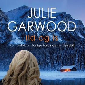 Ild og is (lydbok) av Julie Garwood