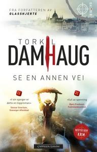 Se en annen vei (ebok) av Torkil Damhaug