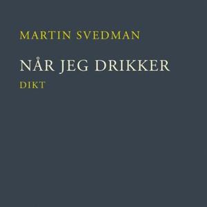Når jeg drikker (lydbok) av Martin Svedman