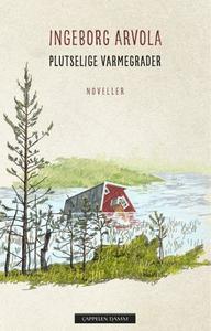 Plutselige varmegrader (ebok) av Ingeborg Arv