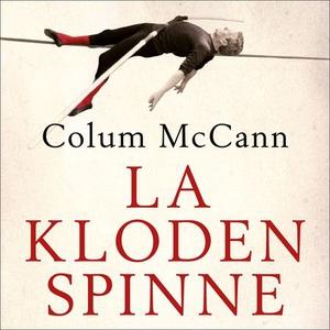 La kloden spinne (lydbok) av Colum McCann