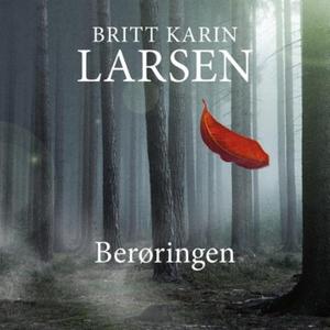 Berøringen (lydbok) av Britt Karin Larsen