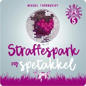 Straffespark og spetakkel (lydbok) av Mikael